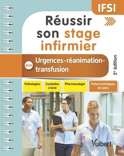 Steven Lagadec - Réussir son stage infirmier aux urgences et en réanimation-transfusion.