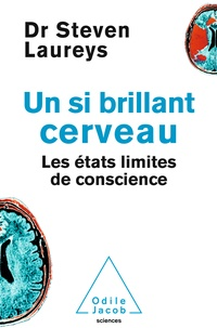 Steven Laureys - Un si brillant cerveau - Les états limites de conscience.