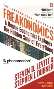 Steven Levitt et Stephen Dubner - Freakonomics - A Rogue Economist Explores the Hidden side of Everything.