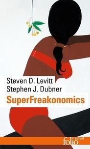 Steven Levitt et Stephen Dubner - SuperFreakonomics.