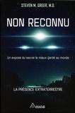 Steven-M Greer - Non reconnu - Un exposé du secret le mieux gardé au monde - La présence extraterrestre.