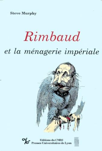 RIMBAUD ET LA MENAGERIE IMPERIALE