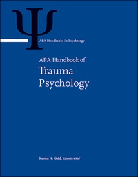 Steven N. Gold - APA Handbook of Trauma Psychology - Pack en 2 volumes : Volume 1, Foundations in Knowledge ; Volume 2, Trauma Practice.