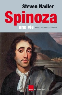 Steven Nadler - Spinoza, une vie.