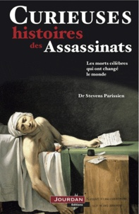 Steven Parissien - Curieuses histoires des Assassinats.
