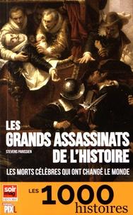 Steven Parissien - Les grands assassinats de l'histoire - Les morts célèbres qui ont changé le monde.