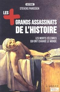 Steven Parissien - Les plus grands assassinats de l'Histoire.
