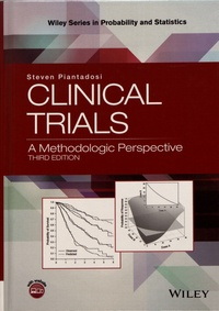 Steven Piantadosi - Clinical Trials - A Methodologic Perspective.