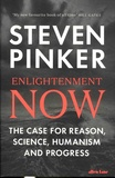 Steven Pinker - Enlightenment Now - The Case for Reason, Science, Humanism and Progress.