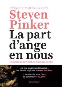 Steven Pinker - La part d'ange en nous - Histoire de la violence et de son déclin.