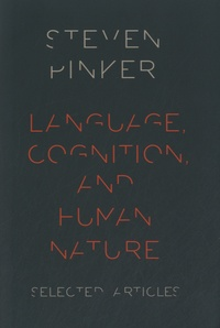 Steven Pinker - Language, Cognition, and Human Nature.