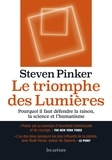 Steven Pinker - Le Triomphe des Lumières - Pourquoi il faut défendre la raison, la science et l'humanité.