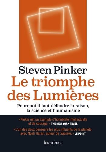 Le Triomphe des Lumières. Pourquoi il faut défendre la raison, la science et l'humanité
