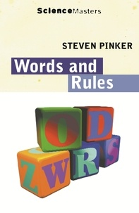 Steven Pinker - WORDS AND RULES : THE INGREDIENTS OF LANGUAGE.