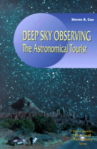 Steven-R Coe - Deep Sky Observing. - The Astronomical Tourist.