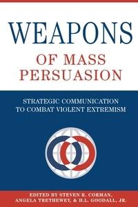 Steven r. Corman et Angela Trethewey - Weapons of Mass Persuasion - Strategic Communication to Combat Violent Extremism.