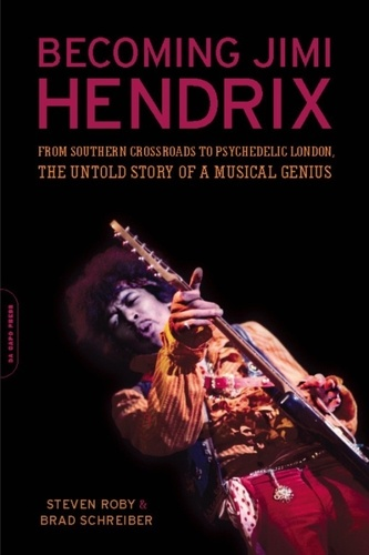 Becoming Jimi Hendrix. From Southern Crossroads to Psychedelic London
