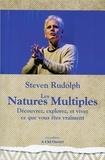 Steven Rudolph - Les Natures Multiples - Découvrez, explorez et vivez ce que vous êtes vraiment.