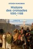 Steven Runciman - Histoire des croisades - Tome 1, 1095-1188.