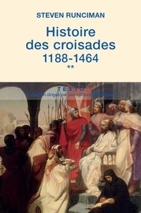 Steven Runciman - Histoire des croisades - Tome 2, 1188-1464.