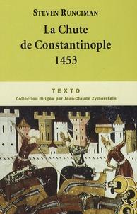 Steven Runciman - La Chute de Constantinople.