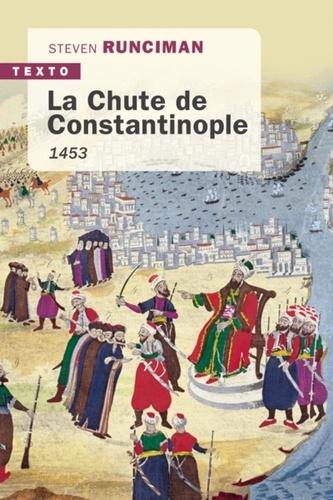 La chute de Constantinople. 1453
