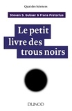 Steven S. Gubser et Frans Pretorius - Le petit livre des trous noirs.