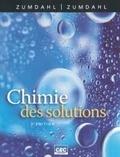 Steven-S Zumdahl et Susan-A Zumdahl - Chimie des solutions.