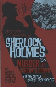 Steven Savile et Robert Greenberger - The Further Adventures of Sherlock Holmes - Murder at Sorrow's Crown.