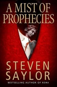 Steven Saylor - A Mist of Prophecies.