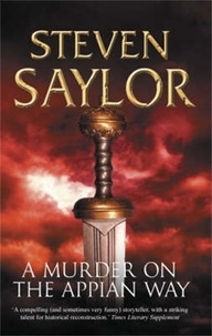 Steven Saylor - A Murder on the Appian Way.