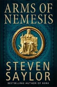 Steven Saylor - Arms of Nemesis.