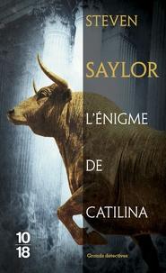 Steven Saylor - L'énigme de Catilina.
