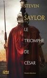 Steven Saylor - Le triomphe de César.