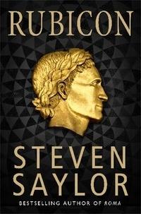 Steven Saylor - Rubicon.