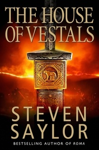 Steven Saylor - The House of the Vestals - Mysteries of Ancient Rome.