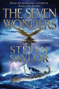 Steven Saylor - The Seven Wonders.