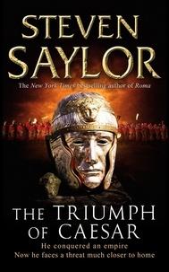 Steven Saylor - The Triumph of Caesar.