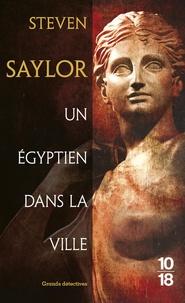 Steven Saylor - Un Égyptien dans la ville.