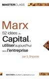 Steven Shipside et Karl Marx - Karl Marx - 52 idées du Capital à réétudier aujourd'hui.