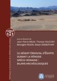 Steven Sidebotham et Bérangère Redon - Le désert oriental d'Égypte durant la période gréco-romaine: bilans archéologiques.