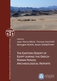 Steven Sidebotham et Bérangère Redon - The Eastern Desert of Egypt during the Greco-Roman Period: Archaeological Reports.