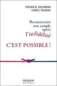 Steven Solomon et Lorie Teagno - Reconstruire son couple après l'infidélité c'est possible !.