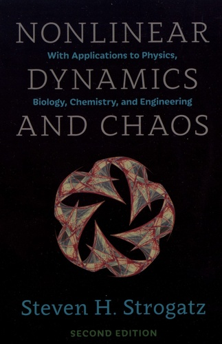 Nonlinear Dynamics and Chaos. With Applications to Physics, Biology, Chemistry, and Engineering 2nd edition