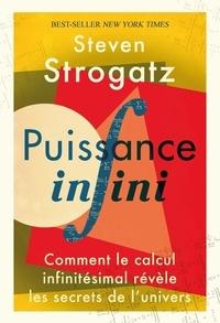 Steven Strogatz - Puissance infini - Comment le calcul infinitésimal révèle les secrets de l'univers.