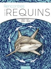 Steven Surina et Cyril Girard - Rencontres avec les requins.