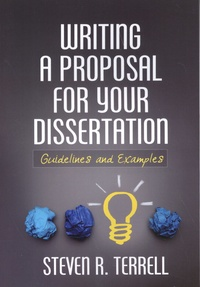 Steven Terrell - Writing a Proposal for Your Dissertation - Guidelines and Examples.