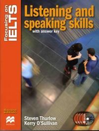Steven Thurlow et Kerry O'Sullivan - Focusing on IELTS - Listening and Speaking Skills Reader. 4 CD audio