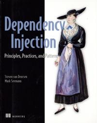 Steven Van Deursen et Mark Seemann - Dependency injection - Principles, practices, and patterns.