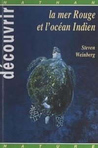 Steven Weinberg et Carole Hardoüin - Découvrir la mer Rouge et l'océan Indien.